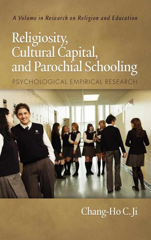 Religiosity, Cultural Capital, and Parochial Schooling als Buch von Chang-Ho C. Ji - Information Age Publishing