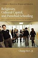 Religiosity, Cultural Capital, and Parochial Schooling: Psychological Empirical Research (Research on Religion and Education)