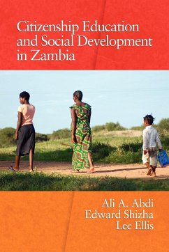 Citizenship Education and Social Development in Zambia (PB) - Herausgeber: Abdi, Ali A. Shizha, Edward Ellis, Lee