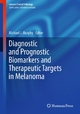 Diagnostic and Prognostic Biomarkers and Therapeutic Targets in Melanoma - Michael J. Murphy;  Michael J. Murphy