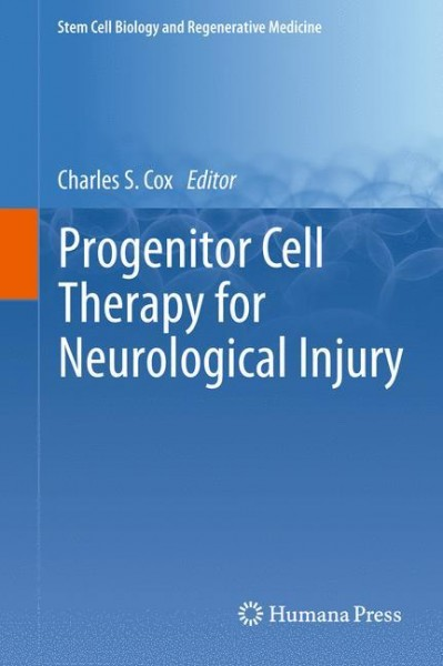 Progenitor Cell Therapy for Neurological Injury - Cox, Charles S.