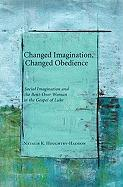Changed Imagination, Changed Obedience: Social Imagination and the Bent-Over Woman in the Gospel of Luke