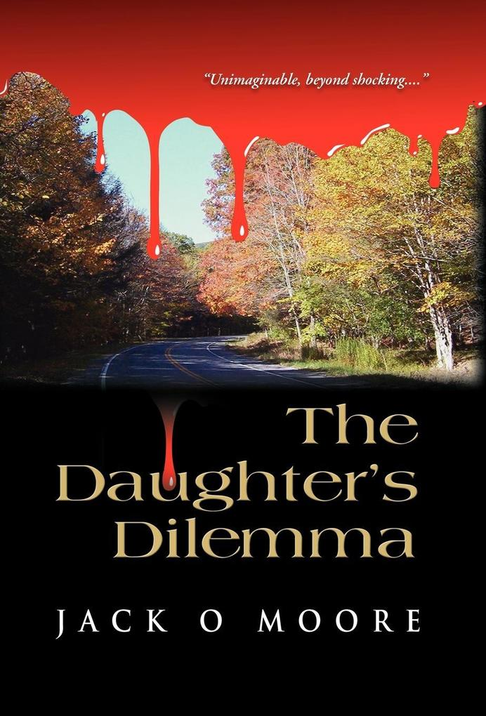 The Daughter´s Dilemma als Buch von Jack O. Moore - Booklocker.com, Inc.