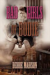 The Bad Girls of Bodie - Madison, Debbie