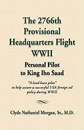 The 2766th Provisional Headquarters Flight WWII: Personal Pilot to King Ibn Saud