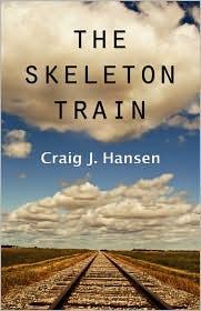 The Skeleton Train - Craig J. Hansen