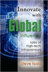 Innovate with Global Influence: Tales of High-Tech Intrapreneurs