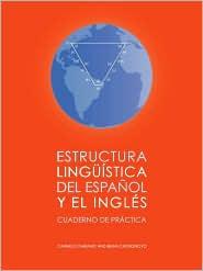 Estructura Lingu stica del Espa ol y el Ingl s: Cuaderno de Pr ctica - Brian Castronovo, Carmelo Gariano