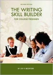 The Writing Skill Builder For College Freshmen - Joy F. Beckford