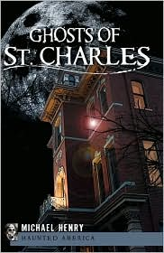 Ghosts of St. Charles - Michael Henry