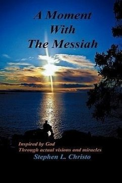 A Moment with the Messiah - Christo, Stephen L.