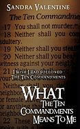 What the Ten Commandments Means to Me