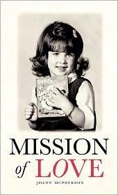Mission Of Love - Joann Mcpherson