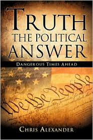 Truth The Political Answer - Chris Alexander