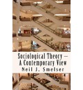 Sociological Theory - A Contemporary View - Neil J Smelser