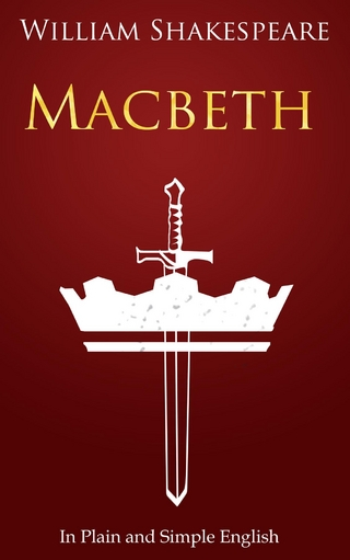 Macbeth In Plain and Simple English - William Shakespeare