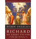 Richard of Saint Victor On the Trinity - Ruben Angelici