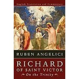 Richard of Saint Victor, on the Trinity - Ruben Angelici