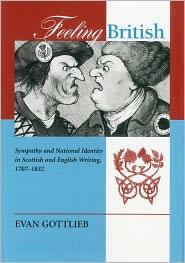 Feeling British: Sympathy and National Identity in Scottish and English Writing 1707-1832