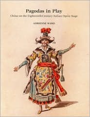 Pagodas in Play: China on the Eighteenth-Century Italian Opera Stage