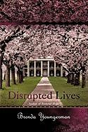 Disrupted Lives