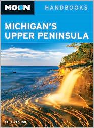 Moon Michigan's Upper Peninsula - Paul Vachon