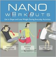 Nano Workouts: Get in Shape and Lose Weight During Everyday Activities - Joakim Christoffersson