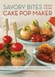 Savory Bites From Your Cake Pop Maker - Heather Torrone