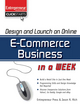 Design and Launch an E-Commerce Business in a Week - Jason R. Rich