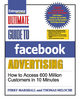 Ultimate Guide to Facebook Advertising - Perry Marshall;  Thomas Meloche