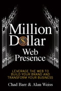 Million Dollar Web Presence - Alan Weiss, Chad Barr