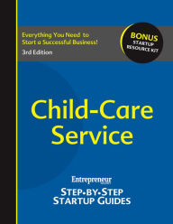 Child-Care Service: Step-by-Step Startup Guide - Entrepreneur magazine