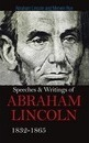 Speeches & Writings Of Abraham Lincoln 1832-1865 - Abraham Lincoln