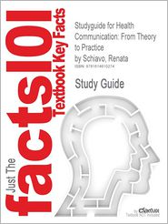 Studyguide for Health Communication: From Theory to Practice by Schiavo, Renata, ISBN 9780787982058 - Cram101 Textbook Reviews