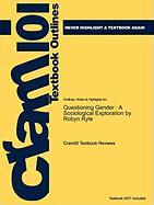 Outlines & Highlights for Questioning Gender: A Sociological Exploration by Robyn Ryle, ISBN: 9781412965941