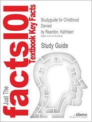 Studyguide for Childhood Denied by Reardon, Kathleen, ISBN 9781412939768 - Cram101 Textbook Reviews