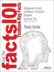 Studyguide for Early Childhood: A Guide for Students by Bruce, Tina, ISBN 9781412920759 - Cram101 Textbook Reviews