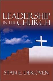 Leadership In The Church - Stan Dekoven