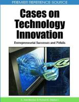 Cases on Technology Innovation: Entrepreneurial Successes and Pitfalls (Premier Reference Source)