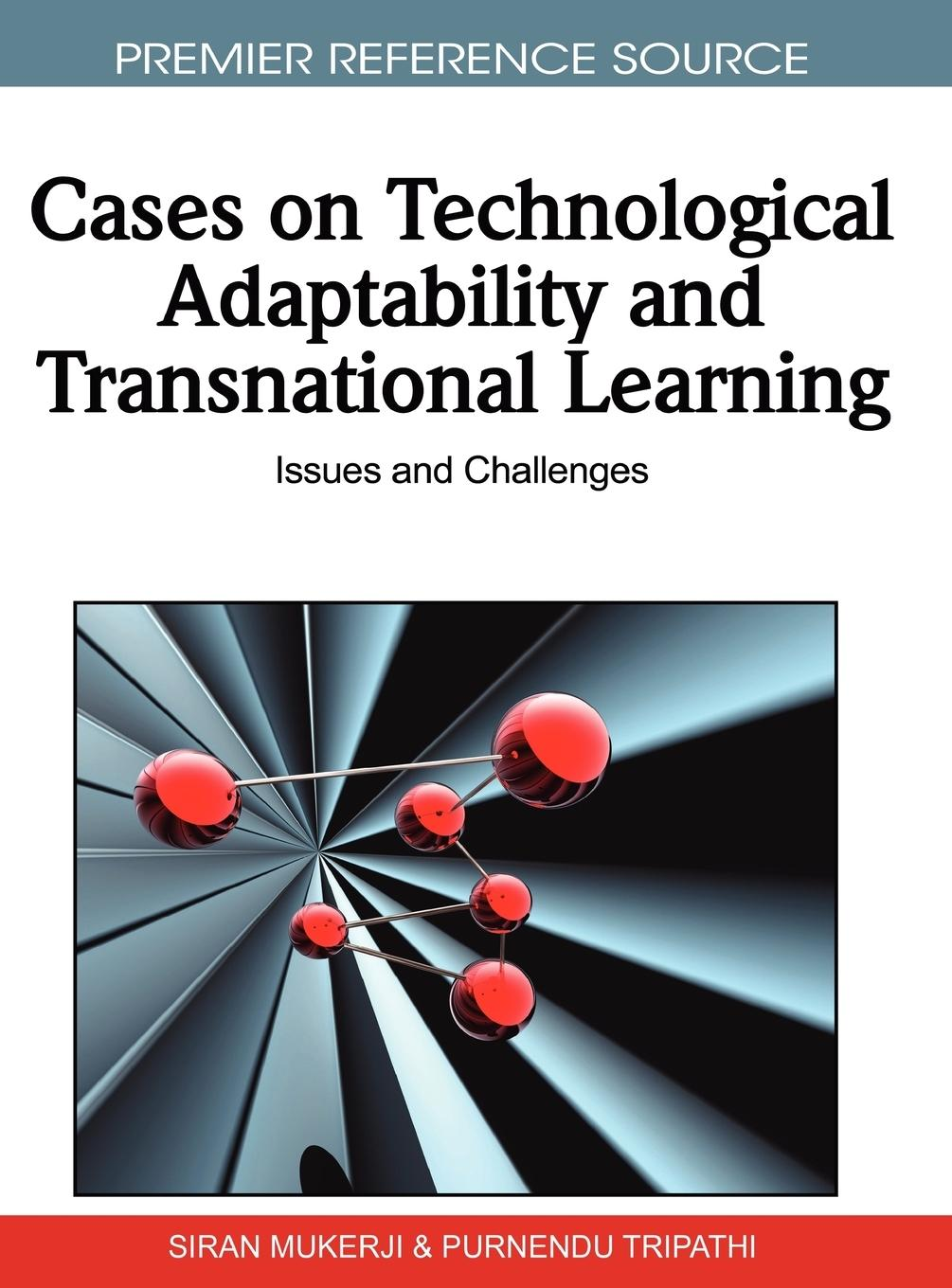 Cases on Technological Adaptability and Transnational Learning - Mukerji, Siran