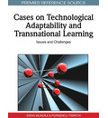 Cases on Technological Adaptability and Transnational Learning - Siran Mukerji