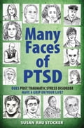 Many Faces of PTSD: Does Post Traumatic Stress Disorder Have a Grip On Your Life? - Stocker, Susan Rau