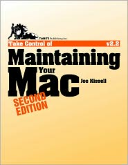 Take Control of Maintaining Your Mac - Joe Kissell