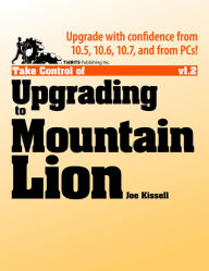 Take Control of Upgrading to Mountain Lion - Joe Kissell