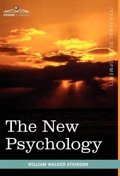 The New Psychology - Atkinson, William Walker