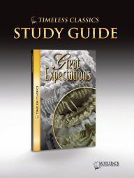 Great Expectations Study Guide- Timeless Classics - Saddleback Educational Publishing Staff