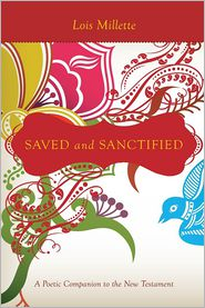 Saved and Sanctified: A Poetic Companion to the New Testament - Lois Millette