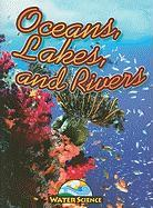 Oceans, Lakes, and Rivers (Water Science)