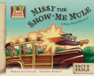 Missy the Show-Me Mule: A Story About Missouri - Nancy Tuminelly