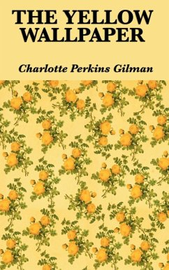 The Yellow Wallpaper - Gilman, Charlotte Perkins